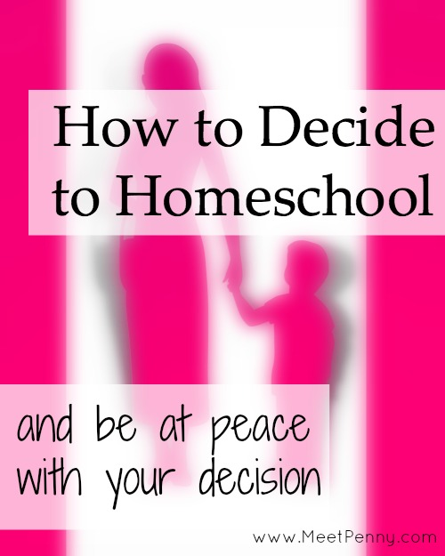 Guide: How to Make The Homeschool Decision (And Be at Peace With It)