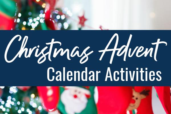 80+ Activity Ideas for Your Advent Calendar