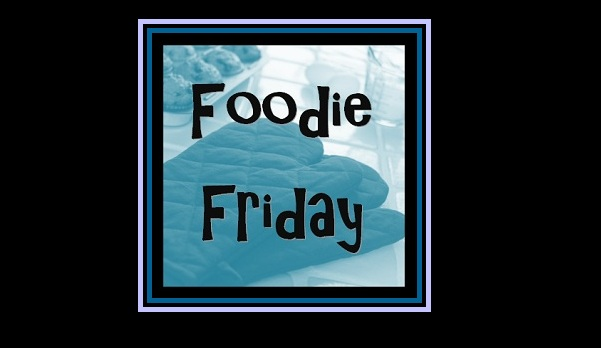 Foodie Friday Linky Party