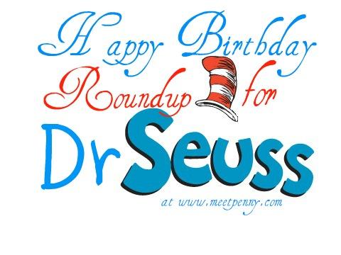 Happy Birthday, Dr. Seuss Roundup