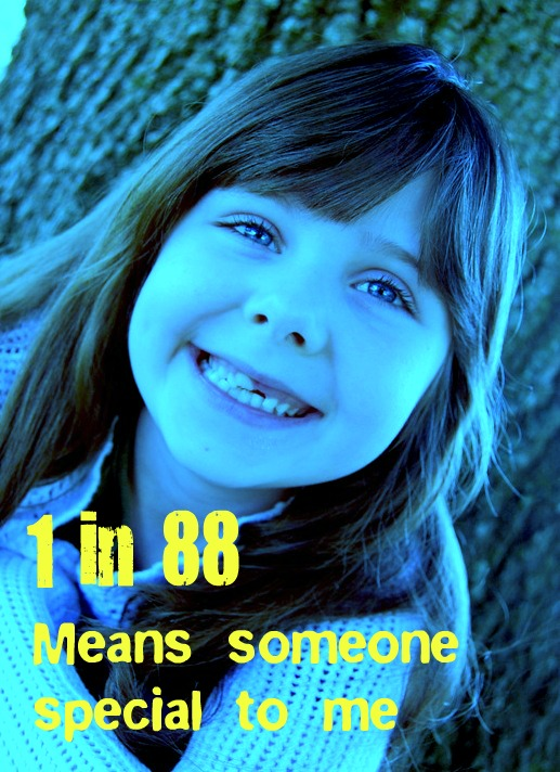 Autism: 1 in 88 Means Someone Special to Me
