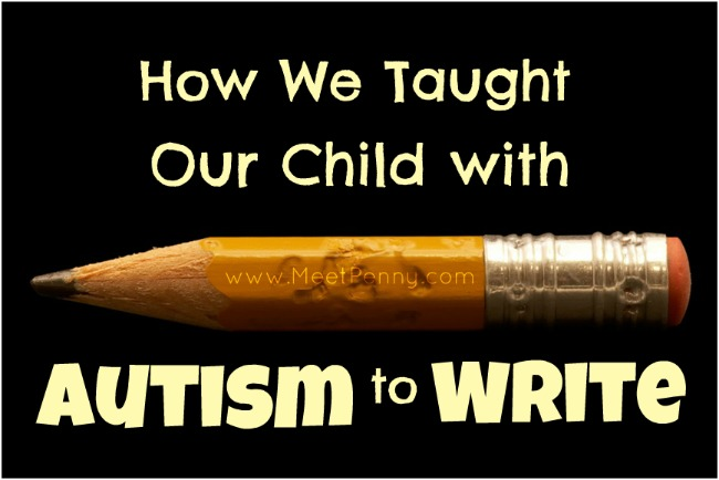 How We Taught Our Child with Autism to Write