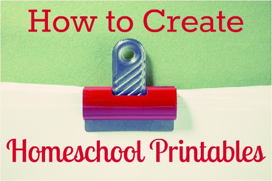 how to make homeschool printables