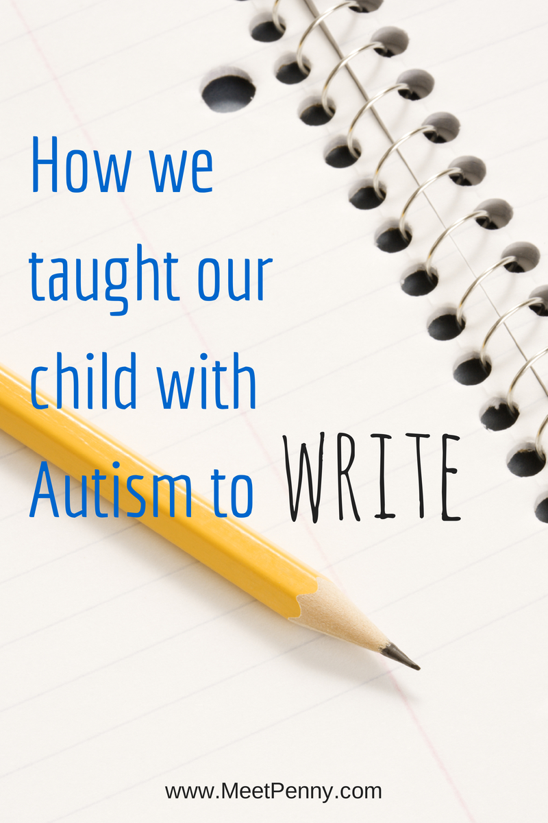 How We Taught Our Child with Autism to Write - Meet Penny