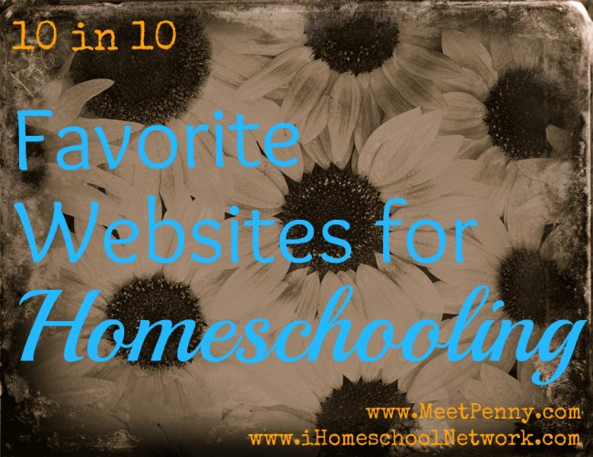 10 in 10: Ten Favorite Websites for Homeschooling
