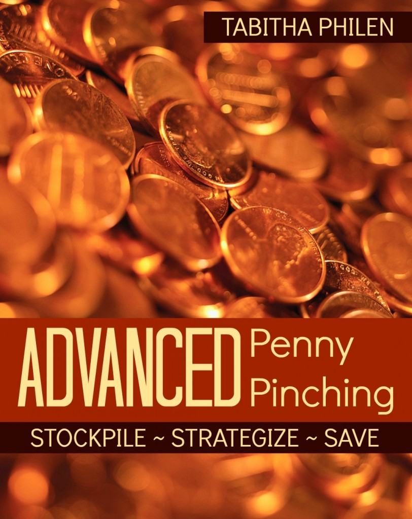 Advanced Penny Pinching ~ Stockpile, Strategize, Save by MeetPenny.com for $3.99