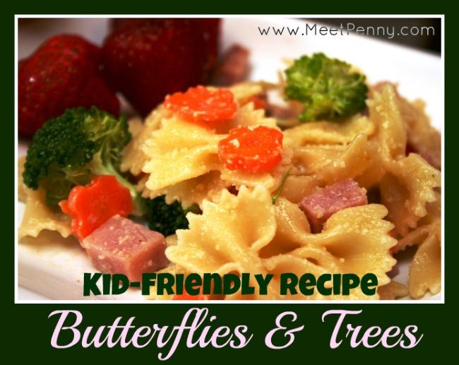 Kid-Friendly Recipe: Butterflies & Trees Pasta