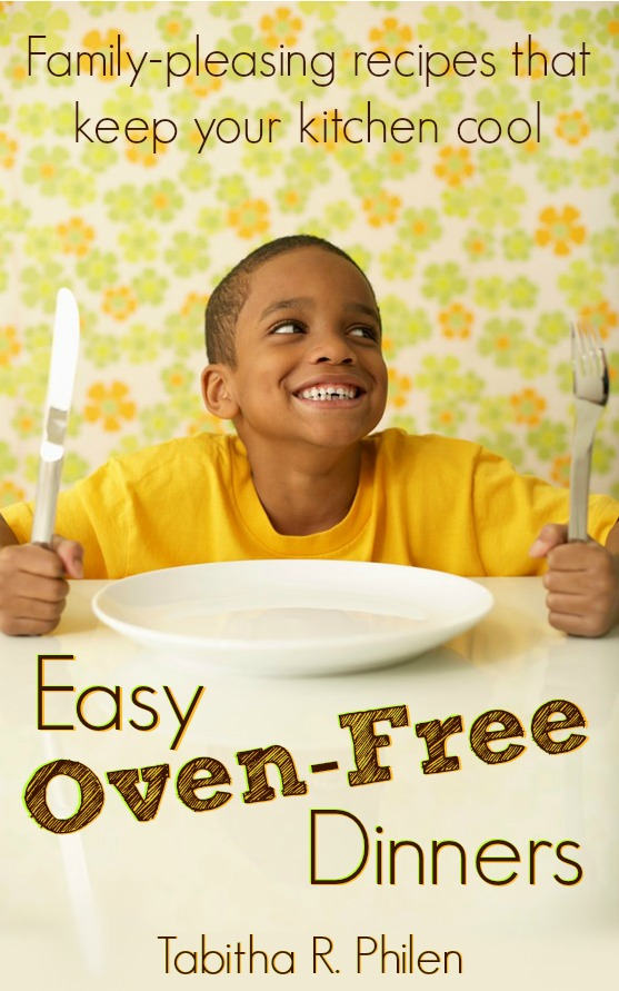 Easy Oven Free Dinners: Family-pleasing recipes that keep your kitchen cool