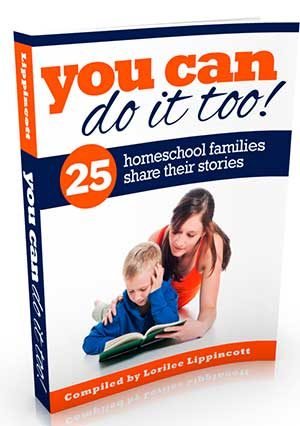 You Can Do It Too! Encouragement for Homeschoolers