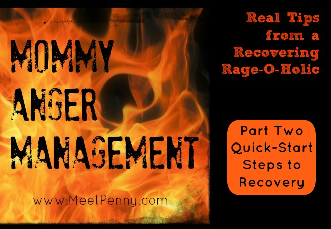 Mommy Rage Recovery (Part 2) ~ Quick-Start Steps