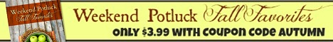 Save 20% off Weekend Potluck Fall Favorites with discount code AUTUMN. Get it for just $3.99!
