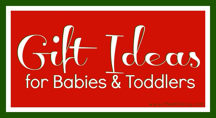 Favorite Gift Ideas for Babies & Toddlers