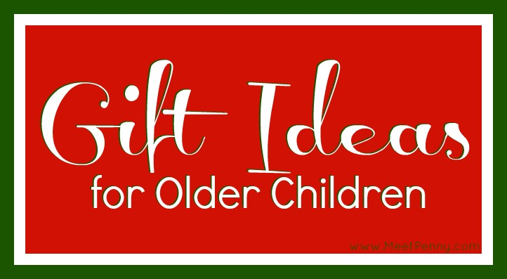 12 Favorite Gift Ideas for Older Children