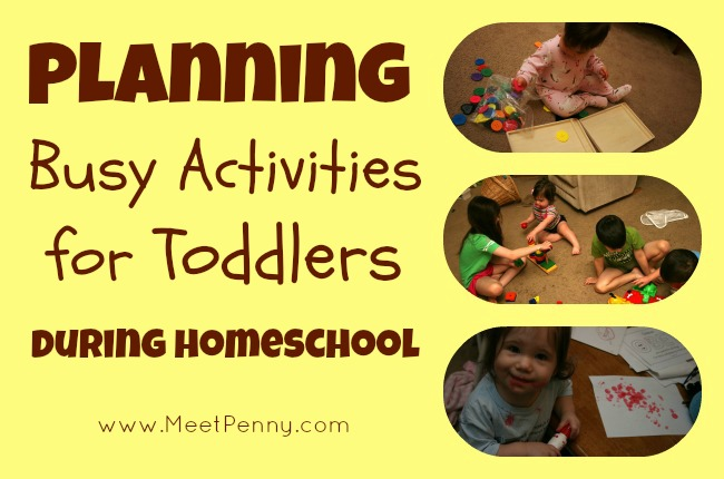 Planning Busy Activities for Toddlers During Homeschool