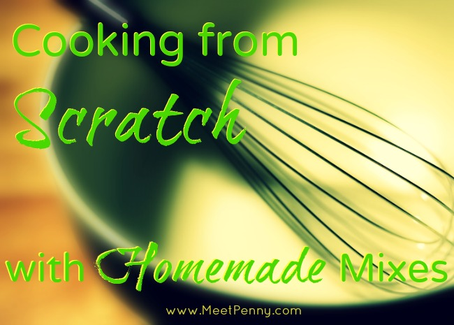 Cooking from Scratch with Homemade Mixes