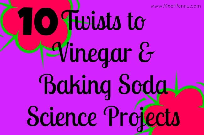 10 Twists to Vinegar & Baking Soda Science Projects