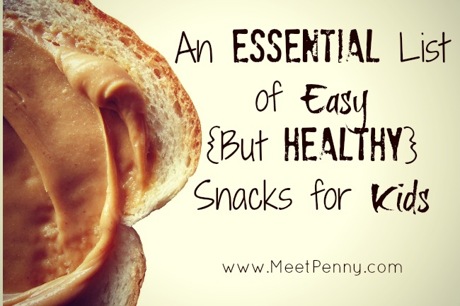 An Essential List of Easy {But Healthy} Snacks with Printable