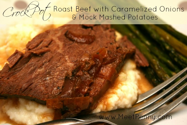 Crock Pot Roast Beef with Caramelized Onions & Mock Mashed Potatoes