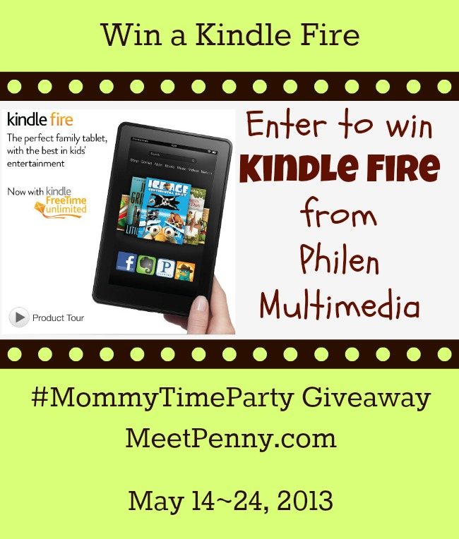 Win a Kindle Fire from #PhilenMultimedia during the #MommyTimeParty giveaway.  5/14-5/24