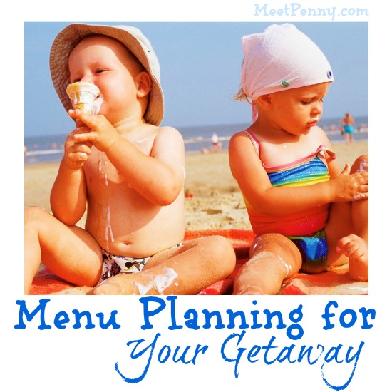 Menu Planning for Your Getaway