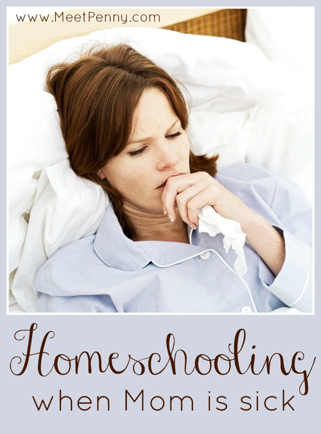 Homeschooling when mom is sick. Ideas for planning ahead.