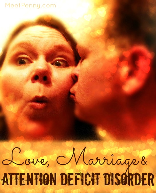 Love, Marriage, and Attention Deficit Disorder