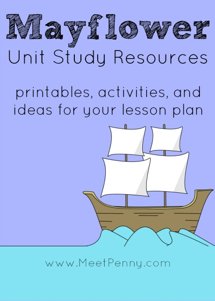 Mayflower Unit Study Resources to help create your lesson plan