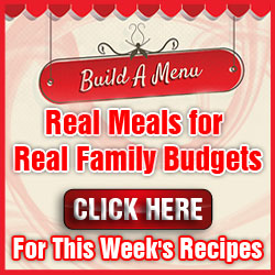 Use Build a Menu to save time and money while building your weekly menu.