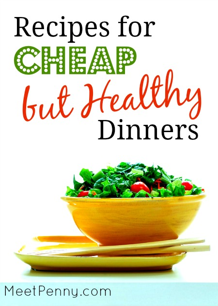 45 Inexpensive Healthy Dinner Ideas