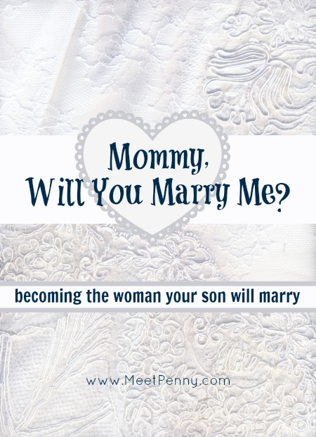 Mommy, Will You Marry Me