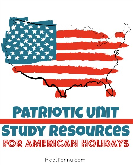 Patriotic Unit Study Resources for American Holidays