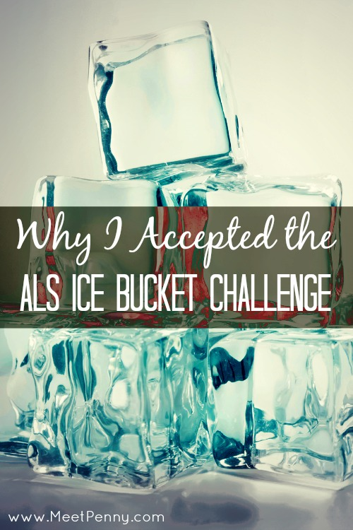 Why I Accepted the ALS Ice Bucket Challenge