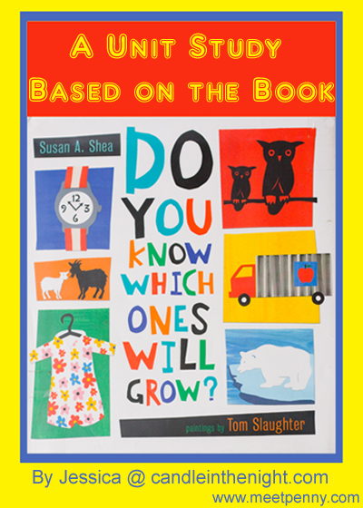 Do You Know Which Ones Will Grow Unit Study