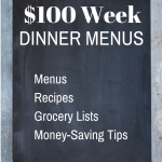 $100 Week Dinner Menus - Two weeks worth for FREE!