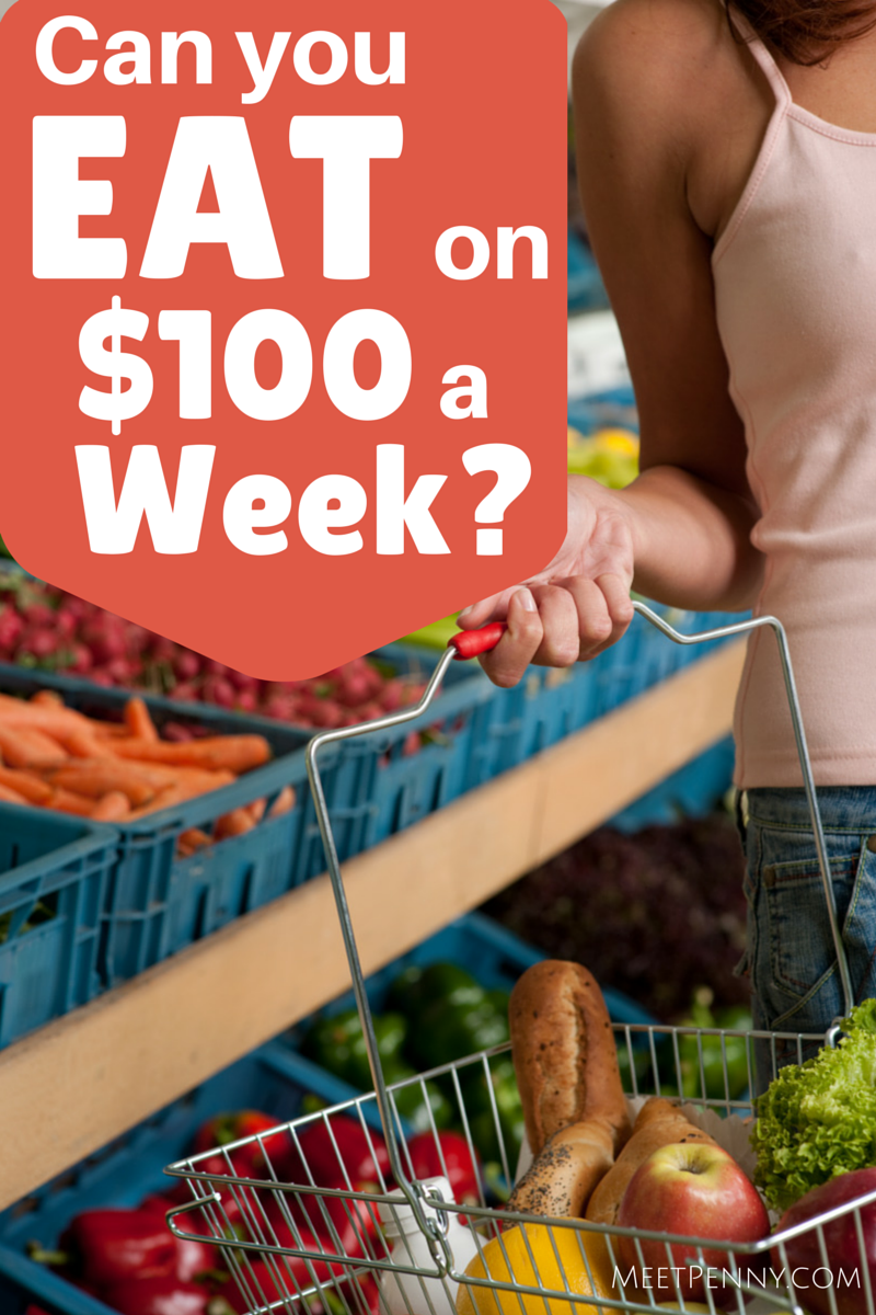 Can You Eat for $100 a Week?