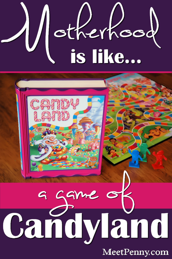 Motherhood Is Like a Game of Candy Land