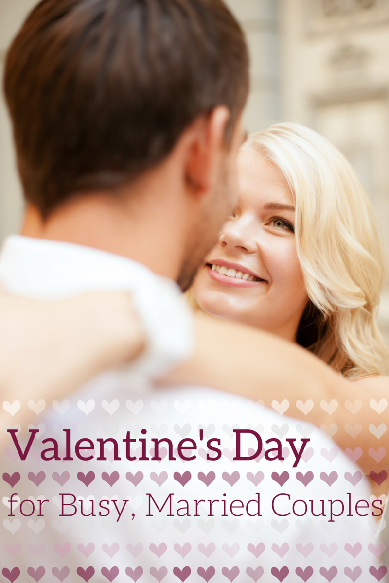 Valentine's Day for Busy Married Couples
