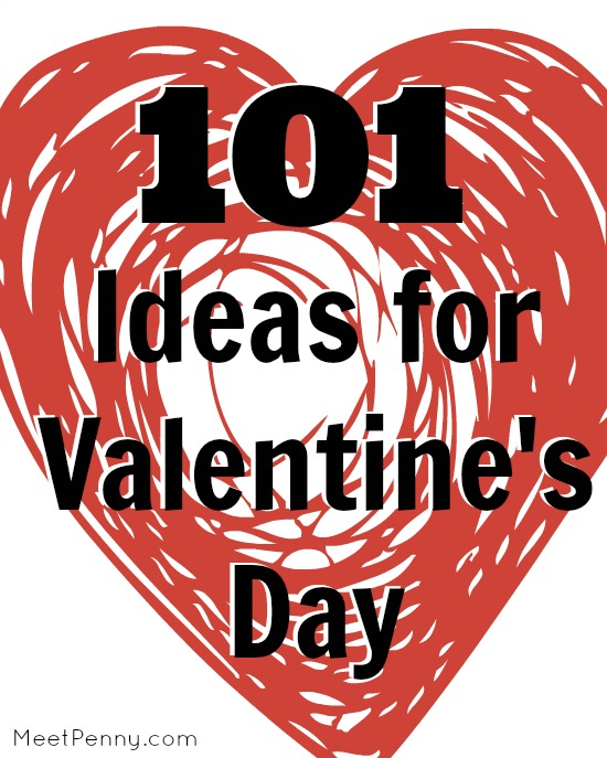 101 Ideas for Valentine's Day