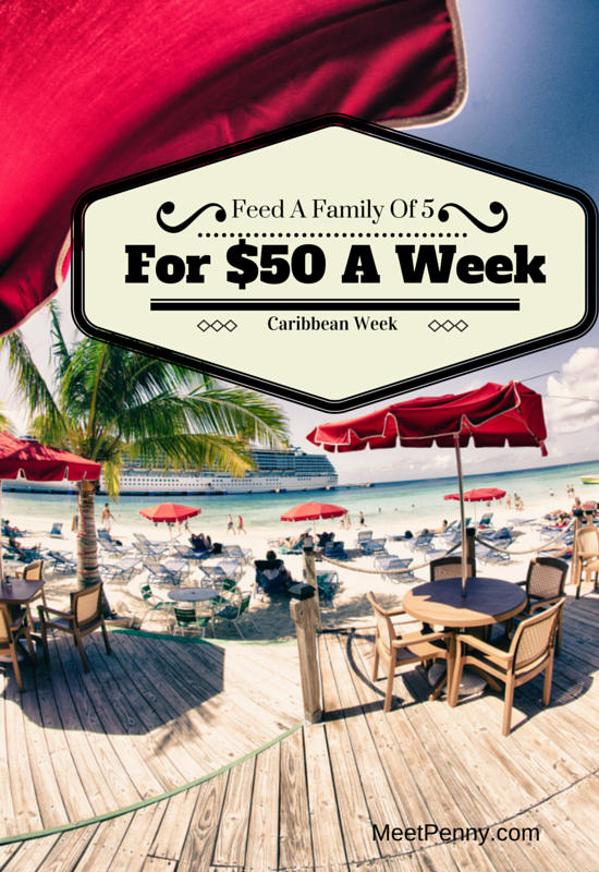 Caribbean-Inspired Menu: Feed a Family of 5 for Less Than $50 a Week!