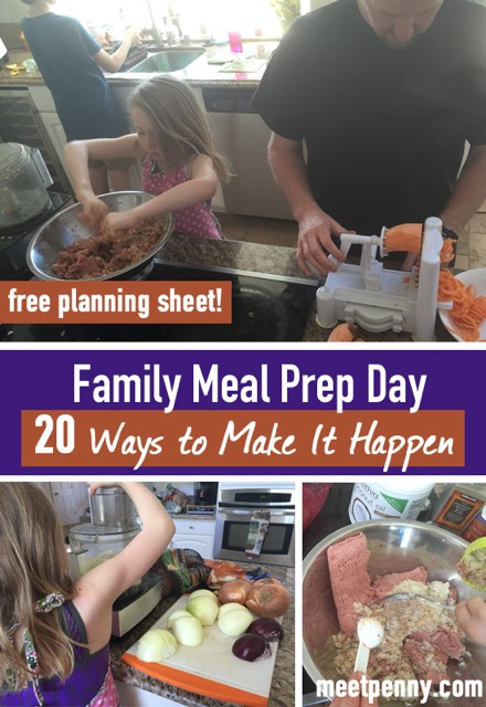 Family Meal Prep Day: 20 Ways to Make It Happen (Plus A Free Planning Sheet)