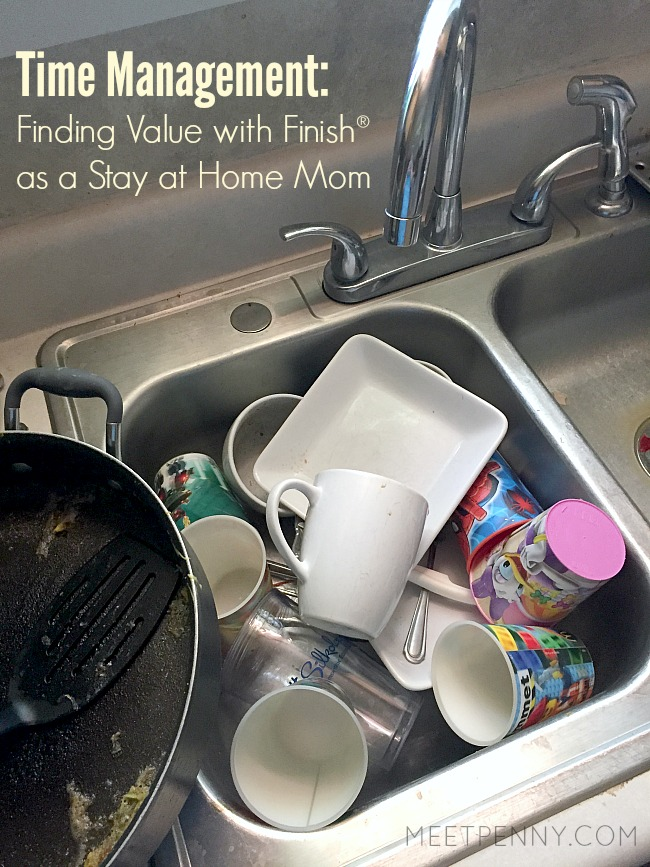 Time Management: Finding Value with Finish® as a Stay at Home Mom