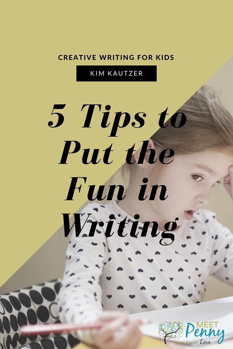 5 Tips to Put the Fun in Writing
