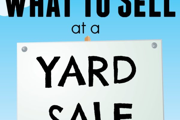 What to Sell at a Yard Sale
