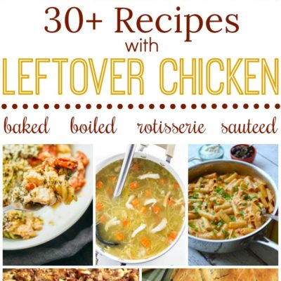 Leftover Chicken Recipes You Will Love
