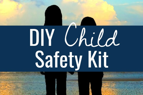 How to Make a DIY Child Safe Kit