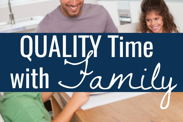Easy Ways to Increase Quality Family Time