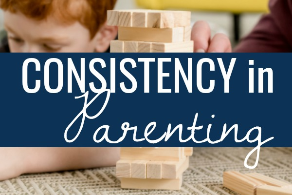 Tips for Consistency in Parenting