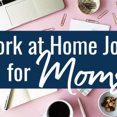 Make money from home with these legitimate work at home jobs for moms.