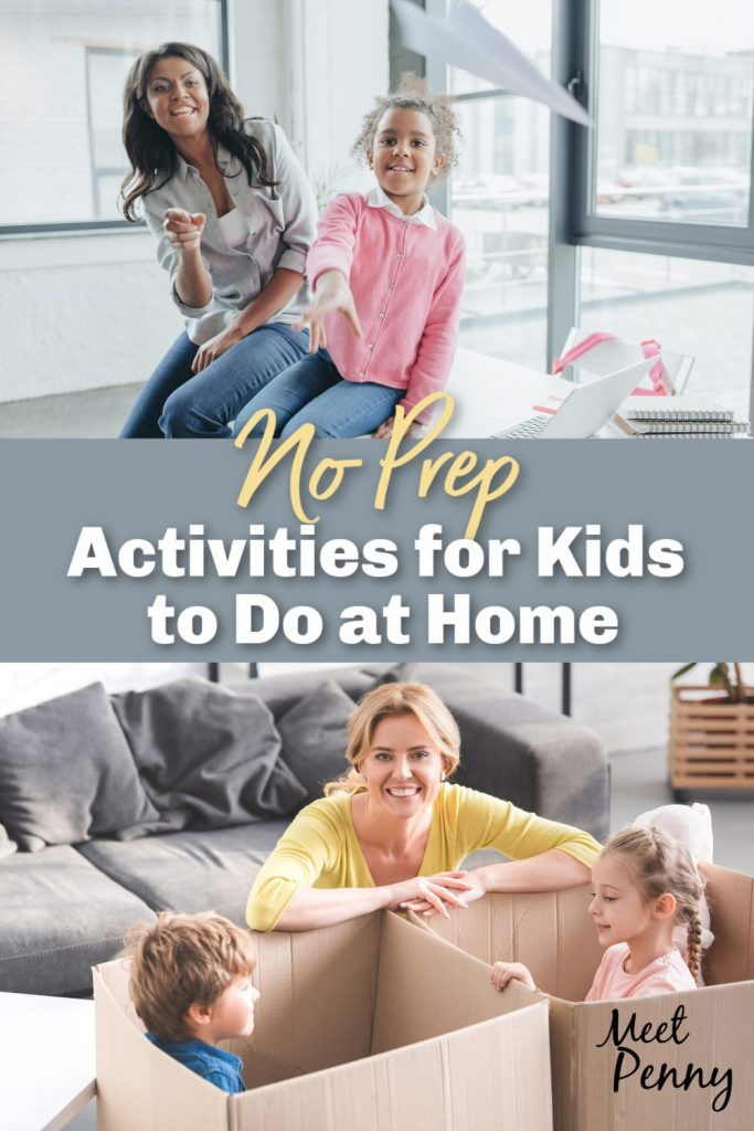 Are you looking for activities for kids to do at home? These easy and no prep activities will keep kids busy having fun at home.