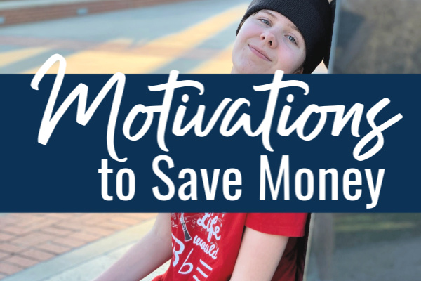 My Top Motivations to Save Money